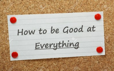 How to be Good at Everything